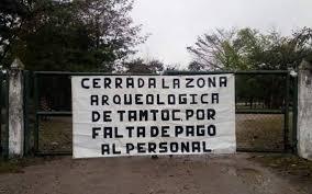 POR FALTA DE PAGO DE SUELDOS EMPLEADOS CERRARON TAMTOC (San Luis Potosí)
