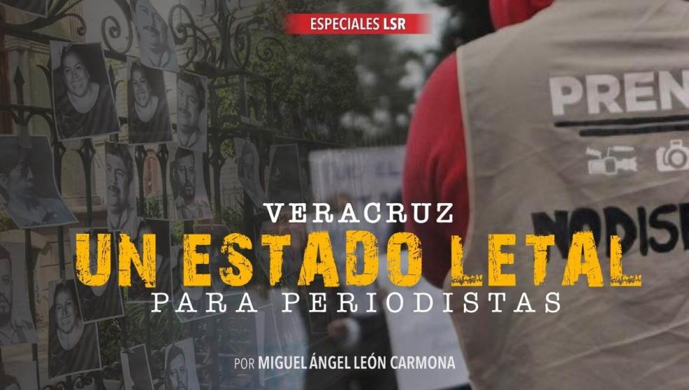 Veracruz, un estado letal para periodistas