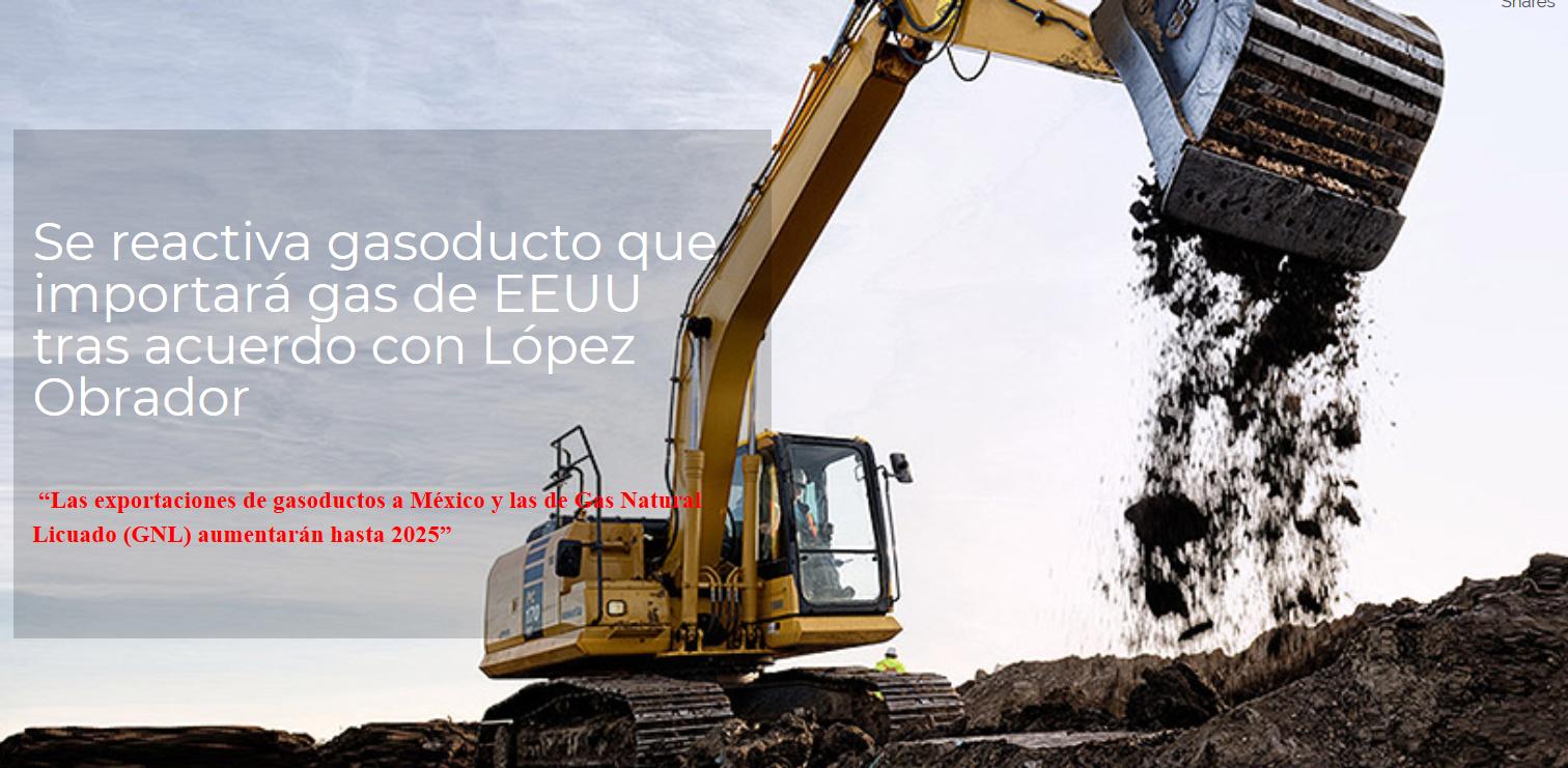 Se reactiva gasoducto que importará gas de EEUU tras acuerdo con López Obrador (Veracruz)