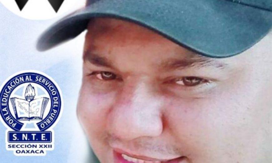 Asesinan a dirigente magisterial en Oaxaca