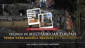 Vecinos de Multifamiliar Tlalpan temen otra amarga Navidad en campamento (Ciudad de México)