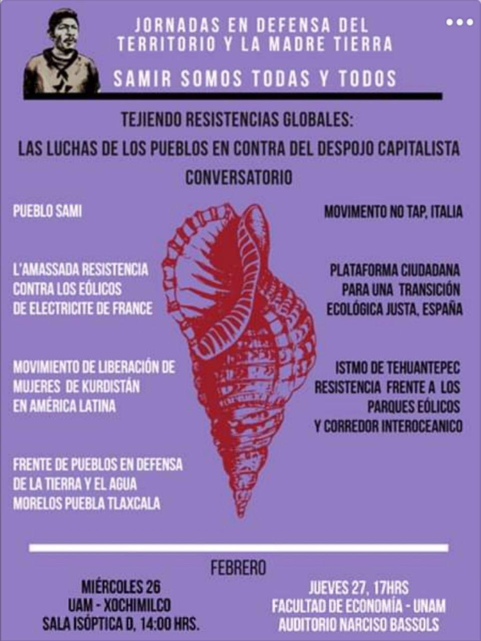 """TEJIENDO RESISTENCIAS GLOBALES: CONVERSATORIO LUCHAS DE PUEBLOS DEL MUNDO EN CONTRA DEL DESPOJO CAPITALISTA. JORNADAS EN DEFENSA DEL TERRITORIO Y LA MADRE TIERRA """"SAMIR SOMOS TODAS Y TODOS""""."""
