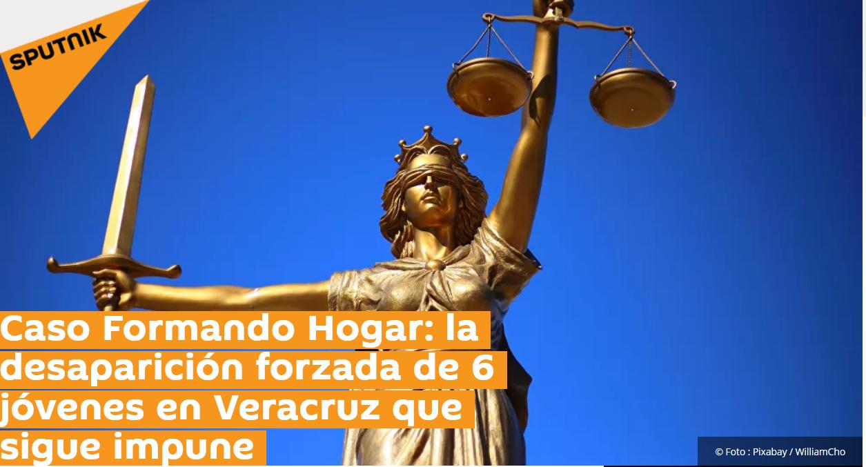 Caso Formando Hogar: la desaparición forzada de 6 jóvenes en Veracruz que sigue impune (Veracruz)
