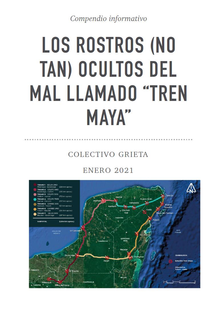 """Compendio Informativo: LOS ROSTROS (NO TAN) OCULTOS DEL MAL LLAMADO """"TREN MAYA"""""""