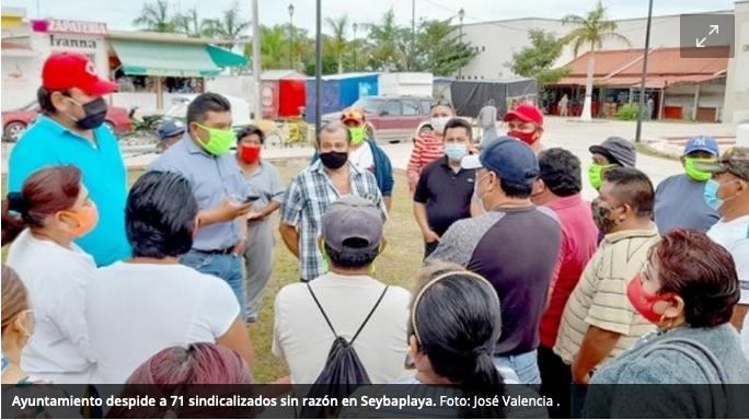 Ayuntamiento despide a 71 sindicalizados sin razón en Seybaplaya(Campeche)