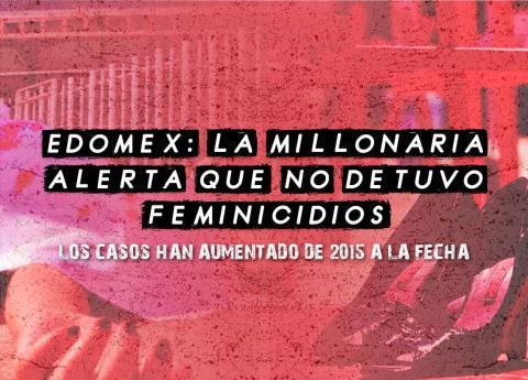 Edomex: la millonaria alerta que no detuvo feminicidios