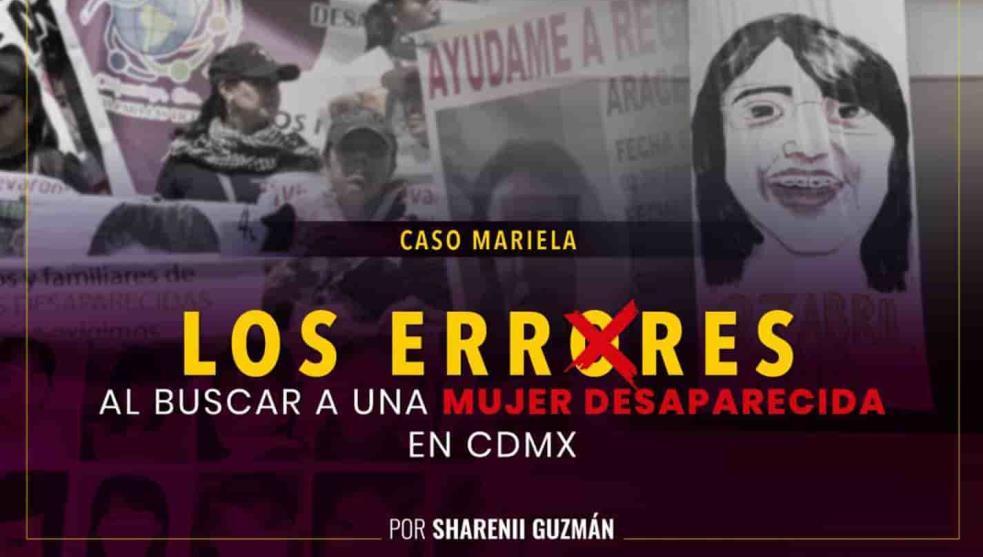 Caso Mariela: los errores al buscar a una mujer desaparecida en CDMX