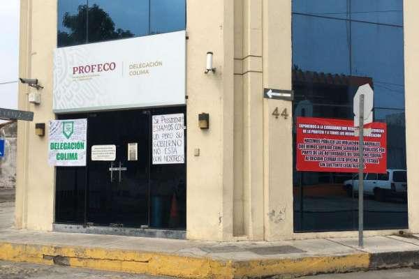 Empleados de Profeco en Colima trabajan bajo protesta por cierre