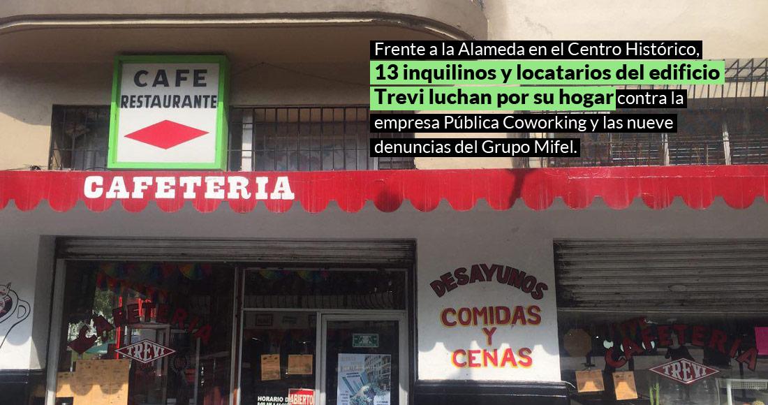 13 vecinos, locatarios. Un edificio, donde han estado años. Un banco y una inmobiliaria los acorralan (Ciudad de México)