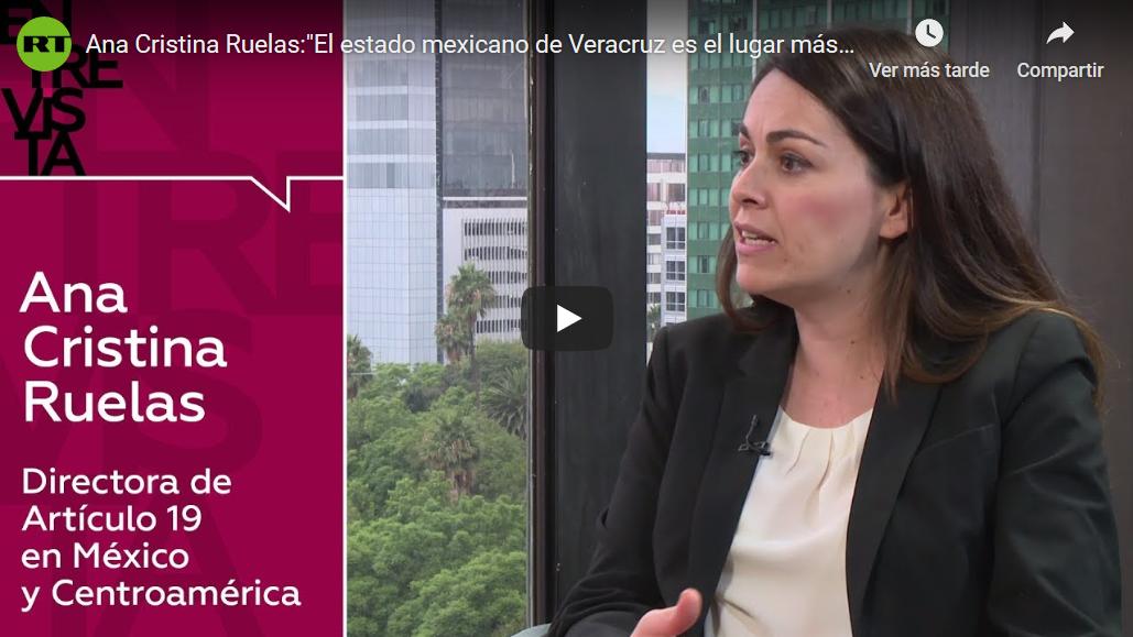 """Ana Cristina Ruelas: """"El estado mexicano de Veracruz es el lugar más peligroso del mundo para hacer periodismo"""""""