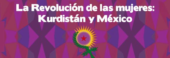 """Conversatorio: """"La revolución de las mujeres: Kurdistán y México"""""""