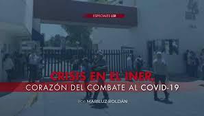 Crisis en el INER, corazón del combate al Covid-19
