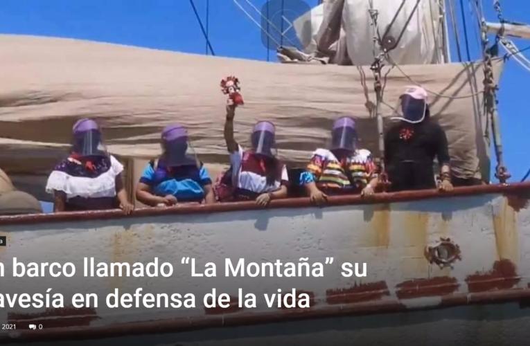 """Un barco llamado """"La Montaña"""" su travesía en defensa de la vida"""