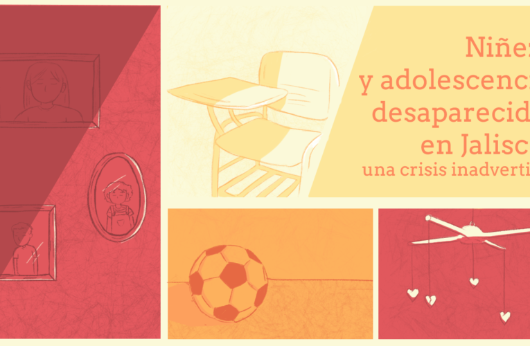 Niñez y adolescencia desaparecida en Jalisco: una crisis inadvertida